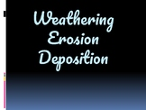 Weathering Erosion and Deposition Power Point