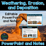Weathering, Erosion, and Deposition - PowerPoint and Notes