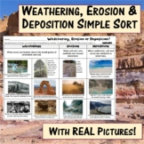 Weathering, Erosion & Deposition Simple Sort with real pictures: review, assess