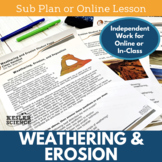 Weathering Erosion and Deposition - Sub Plans or Distance Learning