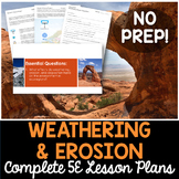 Weathering Erosion and Deposition Complete 5E Lesson Plan
