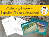 Weathering, Erosion, or Deposition Alternate Assessment
