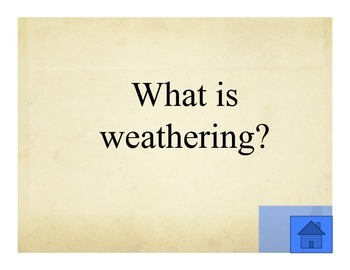 Weathering Review Game- Jeopardy Style