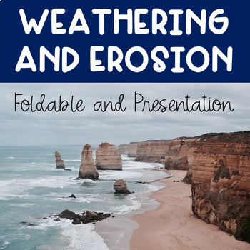 Weathering and Erosion Foldables and Presentation Notes