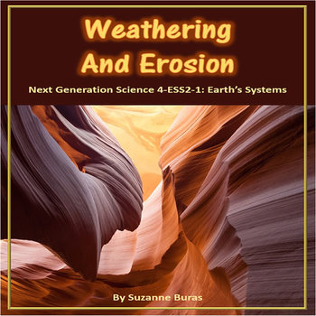 Weathering and Erosion: Next Generation Science 4-ESS2-1 - Earth's Systems