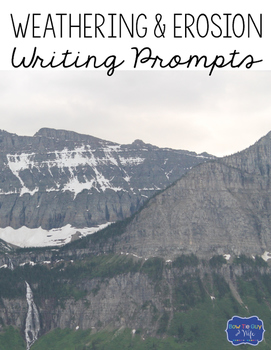 Weathering and Erosion Writing Prompts