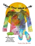 Weave Your Word in Me -- 80 Bible Lessons Woven Within the
