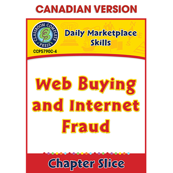 Daily Marketplace Skills: Web Buying and Internet Fraud Gr. 6-12 CDN