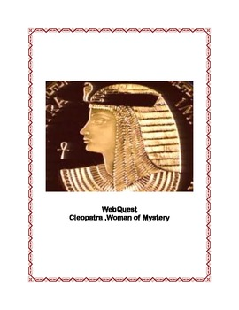 Cleopatra, Woman of Mystery-WebQuest