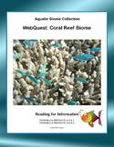 Coral Reef Biome-  WebQuest:-CCSS .RI.4.1-8.1-.RI.4.2-8.2
