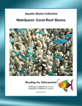 Coral Reef Biome- WebQuest:-CCSS .RI.4.1-8.1-.RI.4.2-8.2 by Linda ...