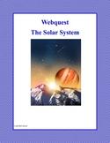WebQuest : Our Solar System Grades 4-7