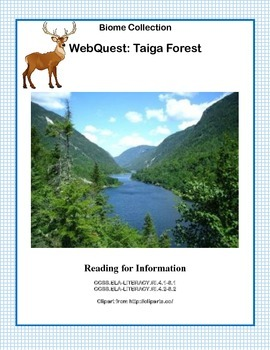 WebQuest: Taiga Forest  CCSS .RI.4.1-8.1-.RI.4.2-8.2