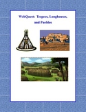 Teepees, Longhouses, and Pueblos - Webquest