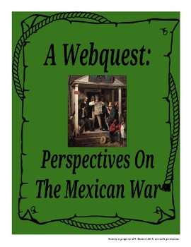 Webquest: Perspectives on the Mexican War