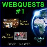 Webquests #1   Stock Market & The Chunnel (Grades 3-7)