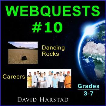 Webquests #10   Dancing Rocks & Career Activities (Grades 3-7)