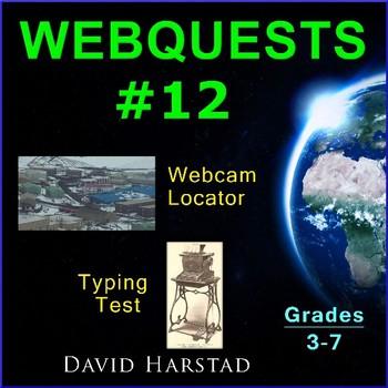 Webquests #12 | Webcam Locator & Typing Test Activities (Grades 3-7)