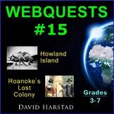 Webquests #15 | Howland Island & Roanoke's Lost Colony (Grades 3-7)