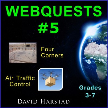 Webquests #5 | Air Traffic Control & Four Corners Activities (Grades 3-7)