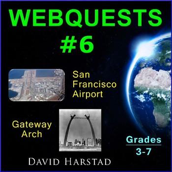 Webquests #6   San Francisco Airport & Gateway Arch Activities (Grades 3-7)