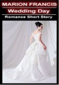Wedding Day - Romance Short Story