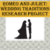 Romeo and Juliet: Wedding Traditions Research Project
