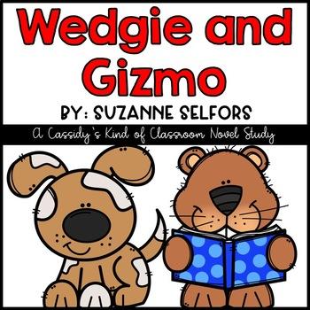 Wedgie and Gizmo Novel Study