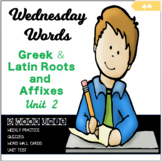 Wednesday Words: Greek and Latin Roots and Affixes Unit 2