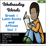 Wednesday Words: Greek and Latin Roots and Affixes Unit 3