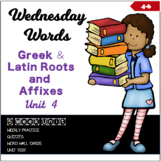 Wednesday Words:  Greek and Latin Roots and Affixes Unit 4