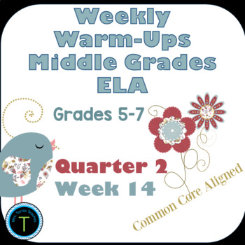 Week 14 of Middle School or Grade 6 ELA Warm Up- Language Arts Bell work
