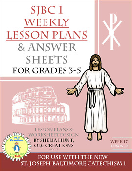 Week 17, St Joseph Baltimore Catechism I, Lesson Plan, Worksheet & Answer Key