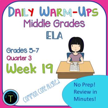 Week 19 of Middle School or Grade 6 ELA Warm Up- Language Arts Bell work