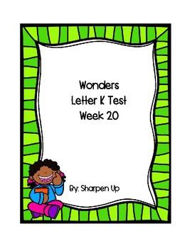 Week 20 Reading Wonders Letter Kk Test with Answer Key