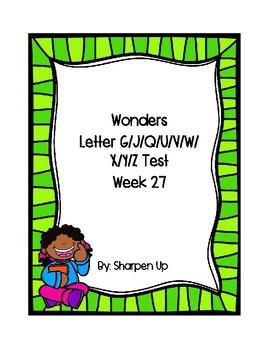 Week 27 Reading Wonders Letter Gg/Jj/Qq/Uu/Vv/Ww/Xx/Yy/Zz Test with Answer Key