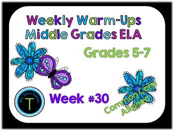 Week 30 of Middle School or Grade 6 ELA Warm Up- Language Arts Bell work