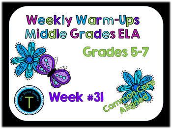Week 31 of Middle School ELA Warm Up- Language Arts Bell work