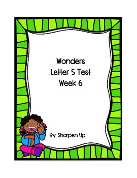 Week 6 Reading Wonders Letter Ss Test with Answer Key