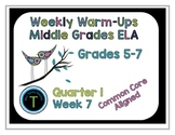 Week 7 of Middle School ELA Warm Up- Language Arts Bell wo