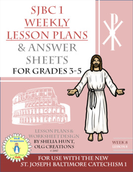Week 8, St Joseph Baltimore Catechism I, Worksheets, Lesson Plans & Answer Key