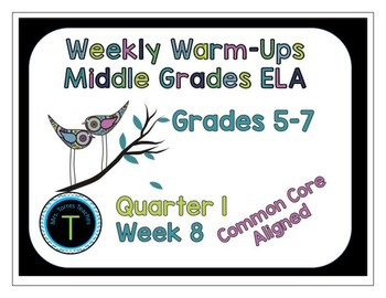 Week 8 of Middle School or Grade 6 ELA Warm Up- Language Arts Bell work