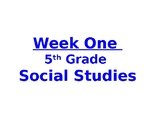 Week One PowerPoint for Lesson Plan- 5th grade Social Stud