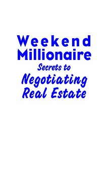 Weekend Millionaire Secrets to Negotiating Real Estate