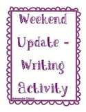 Weekend Update - Writing Activity