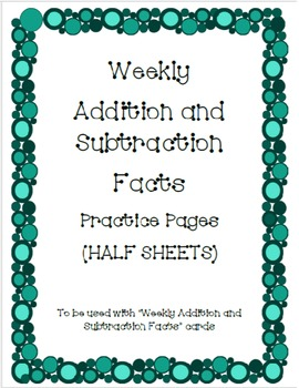Weekly Addition and Subtraction Practice HALF SHEETS