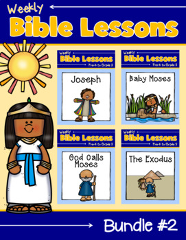 Weekly Bible Lessons:Bundle #2 {Joseph, Baby Moses, God Calls Moses, The Exodus}