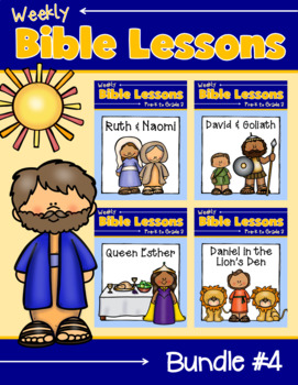 Weekly Bible Lessons: Bundle #4 {Ruth & Naomi, David & Goliath, Esther, Daniel}