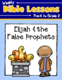 Weekly Bible Lessons: Elijah and the False Prophets