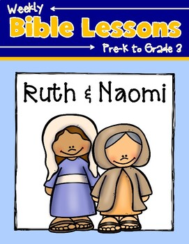 Weekly Bible Lessons: Ruth and Naomi